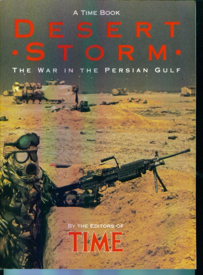 A Time Book Desert Storm The War In The Persian Gulf History 1st Edition