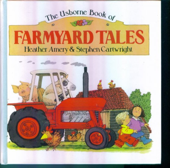 The Usborne Book of Farmyard Tales ~ Heather Amery & Stephen Cartwright location96