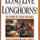 Long Live The Leghorns 100 Years of Texas Football John Maher Kirk Bohls