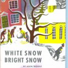 White Snow Bright Snow ~ Alvin Tresselt ~ First Printing By Scholastic January 1988 location96