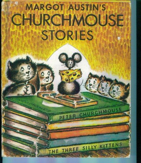 Margot Austin's Churchmouse Stories ~ Margot Austin ~ Peter Churchmouse The Three Silly Kittens Book