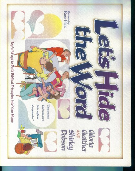 LET'S HIDE THE WORD ~ Gloria Gaither Shirley Dobson ~ Biblical Principles Back Into the Home