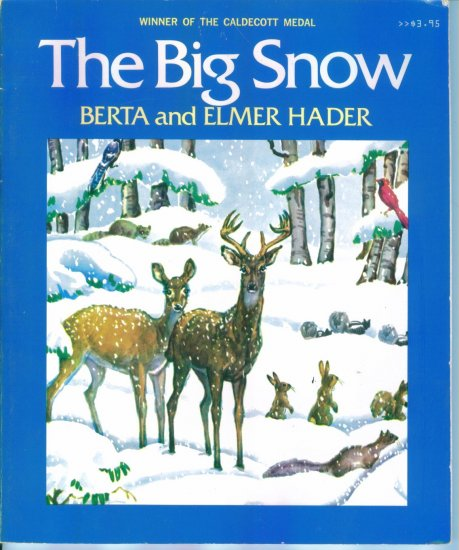The Big Snow ~ Berta And Elmer Hader ~  Caldecott Medal Winner
