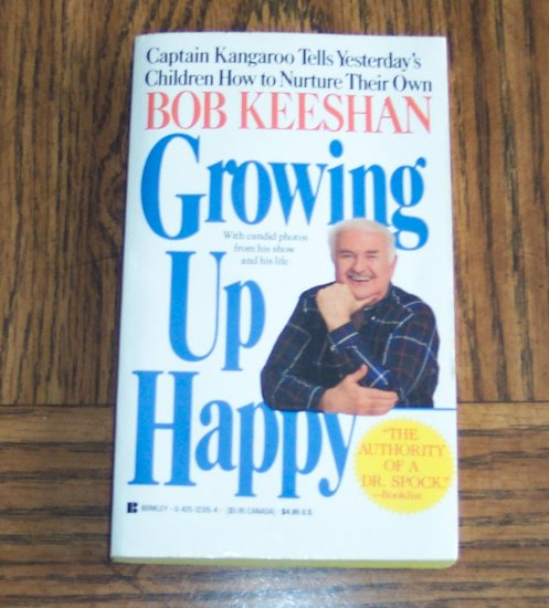 Autographed by Author ~ Growing Up Happy ~ Captain Kangaroo ~ Bob Keeshan ~ 18b ~ paperback