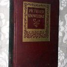 Pictured Knowledge by Calvin N. Kendall & Mrs. Eleanor Atkinson - Volume I
