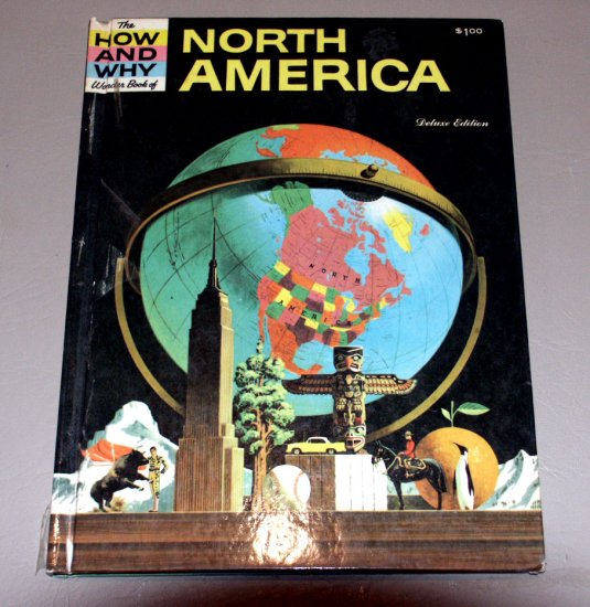 The How and Why Wonder Book of North America by Irving Robbin, Darrell Sweet, Donald D. Wolf 1962