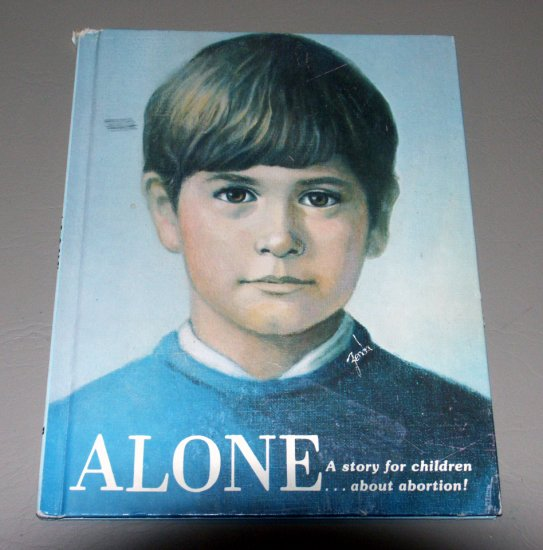 ALONE Written by Gale Patrick Brennan - A Story for Children... about Abortion!