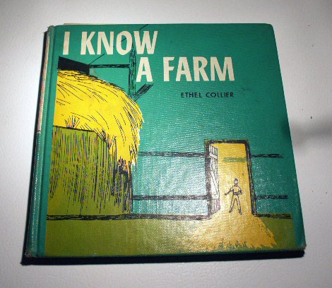 I Know a Farm by Ethel Collier - illustrated by Honore' Guilbeau (1960)