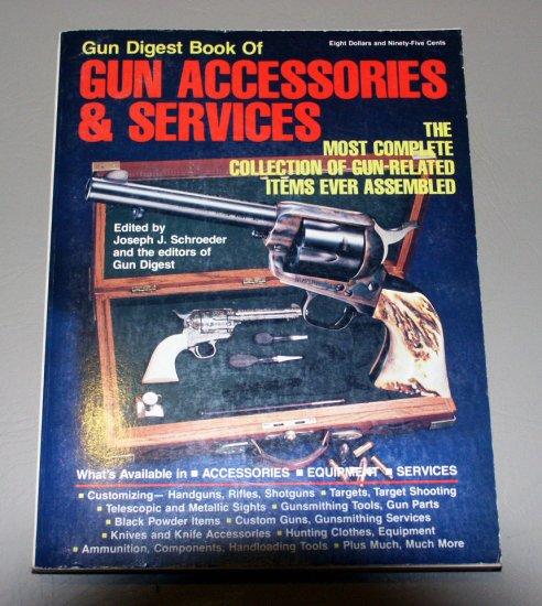 Gun Digest Book of Accessories & Services by Joseph J. Schroeder, Robert S.L. Anderson