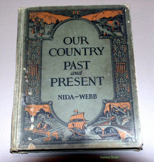 Our country, past and present; By William L. Nida & Victor L. Webb 1930