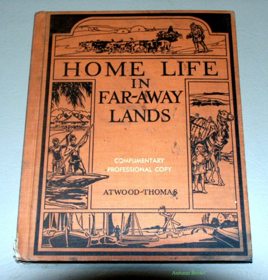 HOME LIFE IN FAR-AWAY LANDS by Atwood & Thomas - Book One - The Earth and Its People