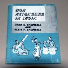 Our Neighbors in India by John & Elsie Caldwell - Heidi Ogawa