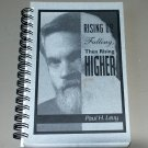 Rising Up, Falling, Then Rising Higher by Paul H. Levy (1993) Poetry