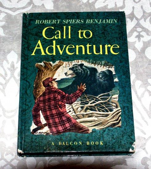 Call to Adventure: True Tales by Robert Spiers Benjamin - Falcon