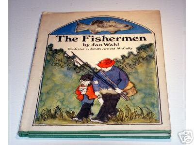 THE FISHERMAN by Jan Wahl (1969) Illustrated by Emily Arnold McCully