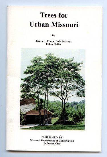 Trees for Urban Missouri by James P. Rocca, Dale Starkey, Eldon Heflin