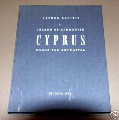 CYPRUS Island of Aphrodite by George Lanitis, Dilys Powell, Andreas Christofides, Nicosia 1965
