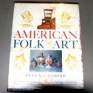 American Folk Art by Ellen S. Sabine- Decorating guide - Interior Design