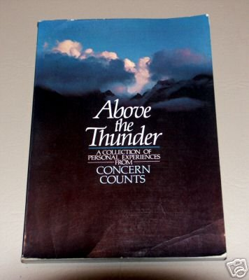 ABOVE THE THUNDER - A Collection of Personal Experiences from Concern Counts