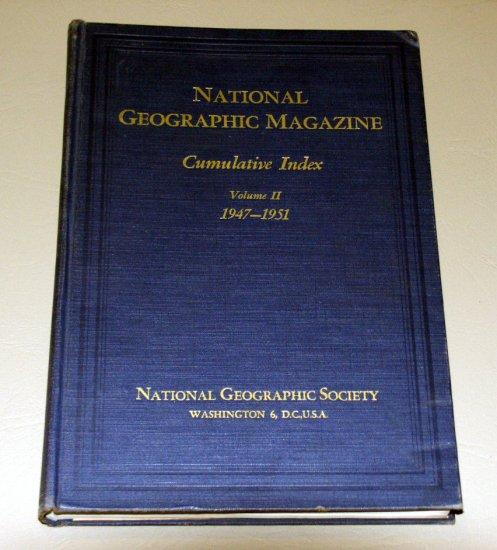National Geographic Magazine - Cumulative Index - Volume II - 1947-1951 - by Gilbert Grosvenor