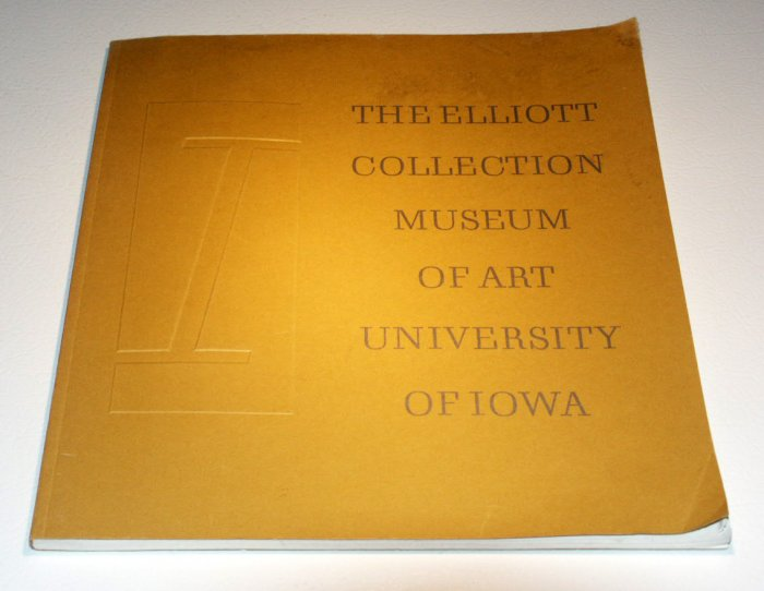 The Owen and Leone Elliot Collection Museum of Art University of Iowa May 5, 1969