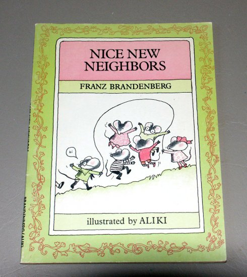 Nice New Neighbors by Franz Brandenberg - Illustrated by Aliki