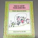 Nice New Neighbors by Franz Brandenberg - Illustrated by Aliki
