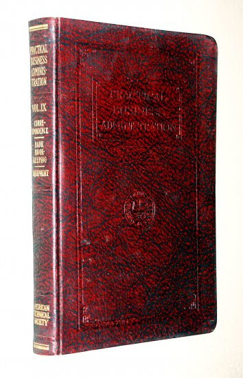 Practical Business Administration Volume IX - American Technical Society 1929