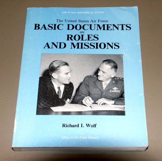 The United States Air Force Historical Study 1946-1950 - by Richard I. Wolf - Richard H. Kohn