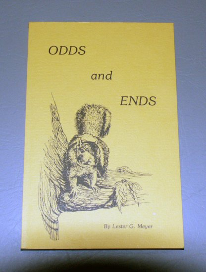 ODDS and ENDS by Lester G. Meyer - Essays on Nature - Maquoketa, Iowa c1984
