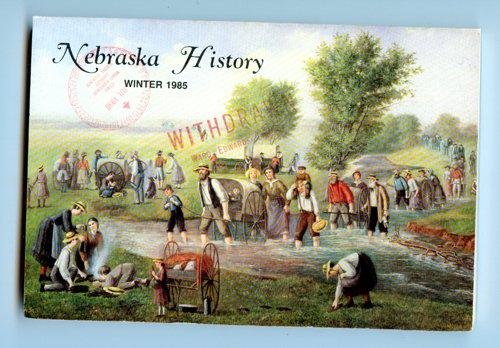 Nebraska History, A Quarterly Magazine Volume 66, No. 4 - Winter 1985 - journal book