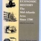 Regional Economic History - The Mid-Atlantic Area Since 1700 by Glenn Porter