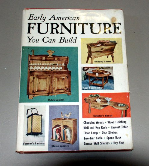 Early American Furniture You Can Build by Ralph Treves - Woodworking guide to