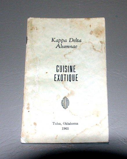 Cuisine Exotique - Kappa Delta Alumnae Association - Tulsa, Oklahoma 1963 - cookbook