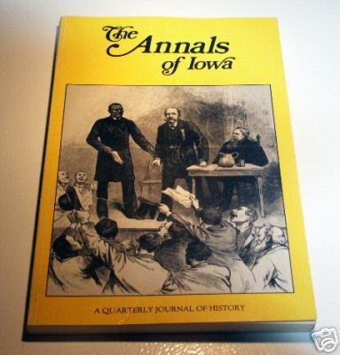 The Annals of Iowa - Third Series - Volume 48, Numbers 7,8 - Winter/Spring 1987