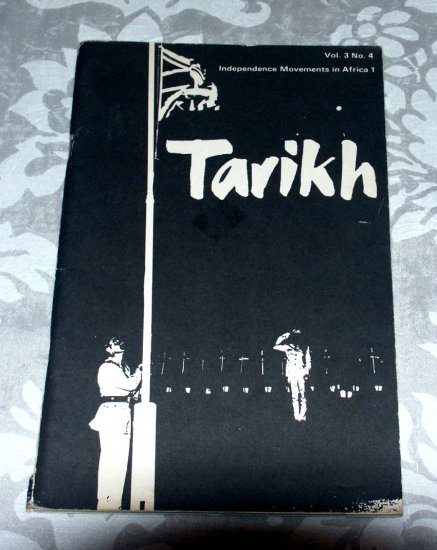 Tarikh - Volume 3 No. 4 - Independence Movements in Africa (part I)