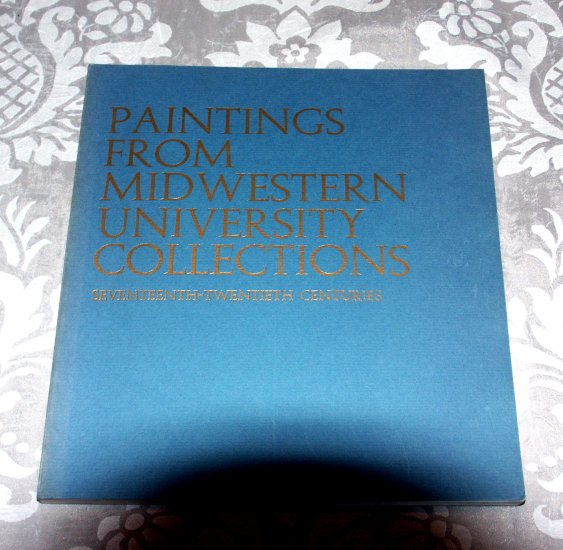 Paintings From Midwestern University Collections Seventeenth-Twentieth Centuries - An Exhibition