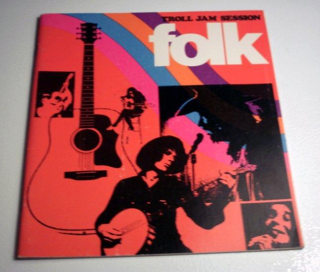 Troll Jam Session: FOLK by Arlo Blocher (1976) - Book LCCC No. 75-39815