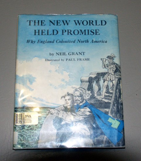 The New World Held Promise by Neil Grant (1974) English colonization