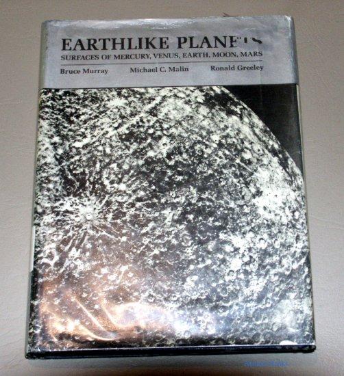 Earthlike planets: Surfaces of Mercury, Venus, Earth, Moon, Mars by Bruce G. Murray