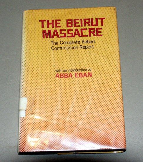 The Beirut massacre: The complete Kahan Commission report by Aharon Barak, Israel, Yitzhak Kahan