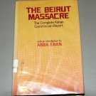 The Beirut massacre: The complete Kahan Commission report by Aharon Barak, Israel, Yitzhak Kahan