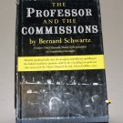 The Professor and the Commissions by Bernard Schwartz