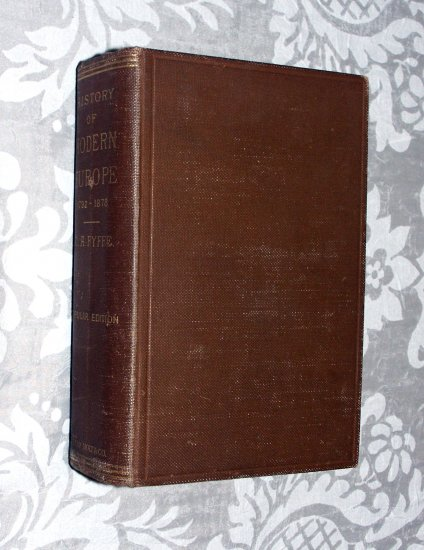 A History of Modern Europe 1792-1878 by C.A. Fyffe, M.A