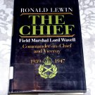 The chief: Field Marshall Lord Wavell, Commander-in-Chief and Viceroy, 1939-1947 by Ronald Lewin