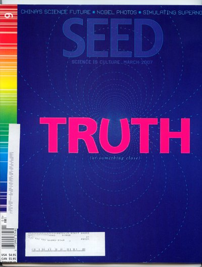 SEED Magazine #9 March 2007 - Truth (or something close) Science is culture