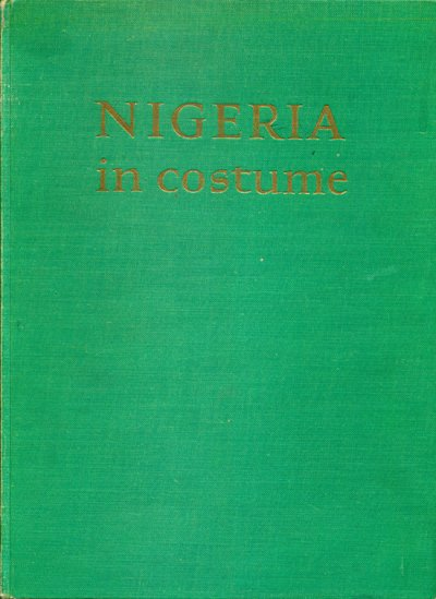 Nigeria In Costume by Shell Oil Co. 1965 - Full page Color Illustrations