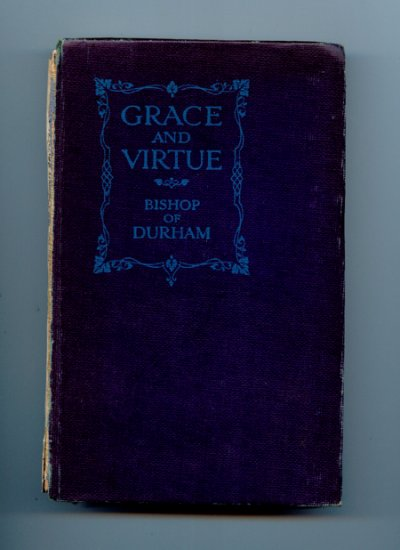 Grace and Virtue - Bishop of Durham - Handley C.G. Moule (1913)