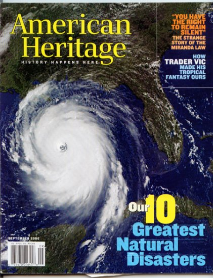 American Heritage Magazine - September 2006 - 10 Greatest Natural Disasters