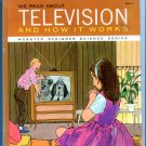 We Read About TELEVISION and How it Works - Webster Beginner Science Series